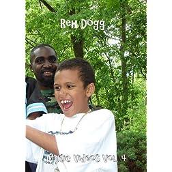 Reh Dogg Music Videos Vol.4