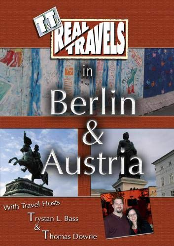 T&T's Real Travels in Berlin & Austria