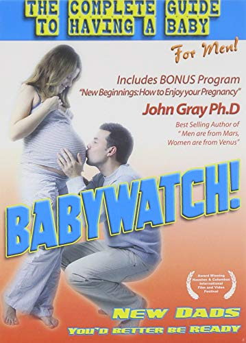 Babywatch: The Ultimate Guide to Having a Baby for Men!