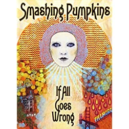 Smashing Pumpkins - If All Goes Wrong
