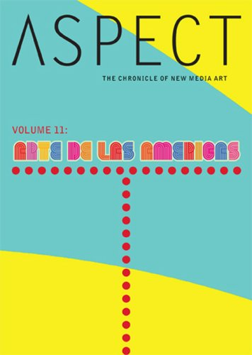 Aspect Chronicle of New Media, Vol. 11: Arte de Las Americas