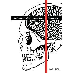 Hard Head: The Films of Mounir Fatmi