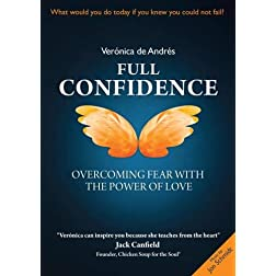 FULL CONFIDENCE   Overcoming fear with the Power of Love