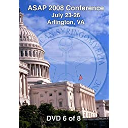 [08-06] ASAP 2008 Conference - Arlington, VA (DVD 6)