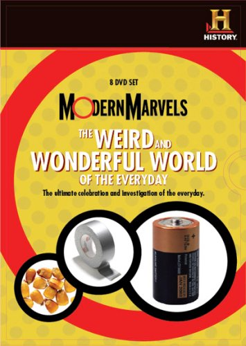 Modern Marvels: The Weird, Wild and Wonderful World of the Everyday