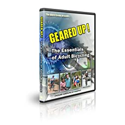 Geared Up, The Essentials of Adult Bicycling