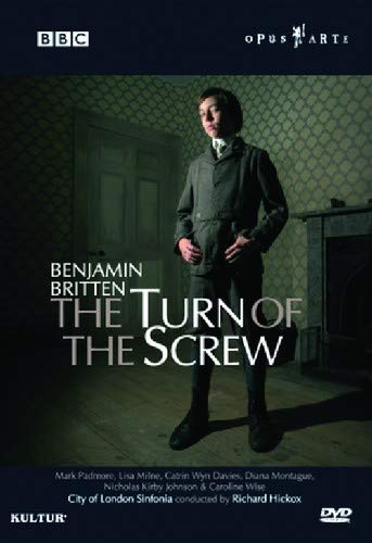 Benjamin Britten - The Turn of the Screw / Padmore � Milne � Wyn Davies � Montague � City of London Sinfonia � Hickox
