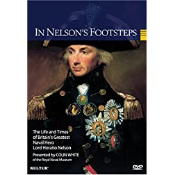 In Nelson's Footsteps - The Life & Times of Lord Horatio Nelson
