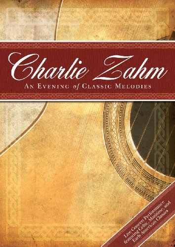 Charlie Zahm: An Evening Of Classic Melodies