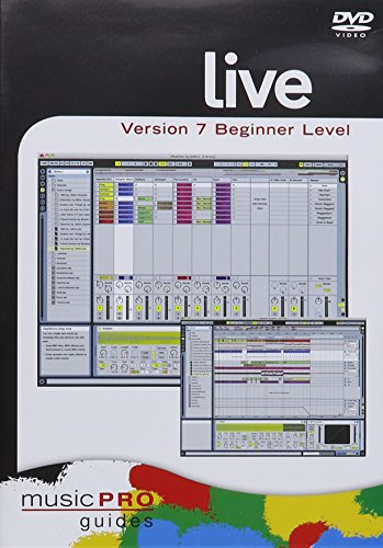 Musicpro Guides: Live 7 - Beginner Level