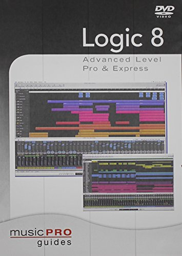 Musicpro Guides: Logic 8 - Advanced Level