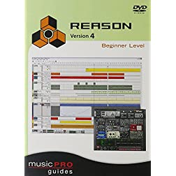Musicpro Guides: Reason 4 - Beginner Level