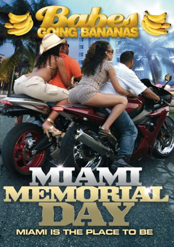 Babes Going Bananas: Miami Memorial Day