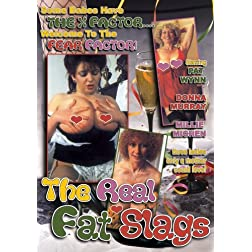 The Real Fat Slags