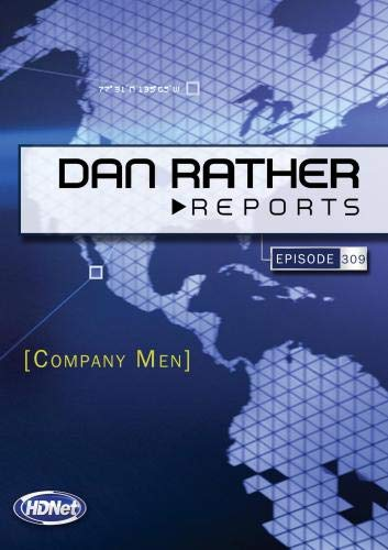 Dan Rather Reports #309: Company Men
