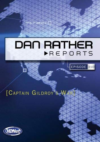 Dan Rather Reports #310: Captain Gildroy's War