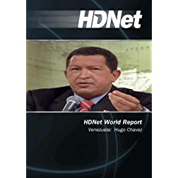 HDNet World Report #601: Venezuela:  Hugo Chavez
