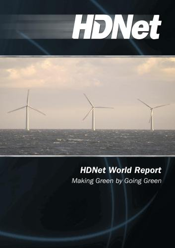HDNet World Report #603: Making Green by Going Green
