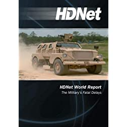 HDNet World Report #605: The Military's Fatal Delays