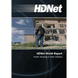 HDNet World Report #606: Public Housing in New Orleans