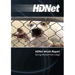 HDNet World Report #611: Saving Michael Vick's Dogs