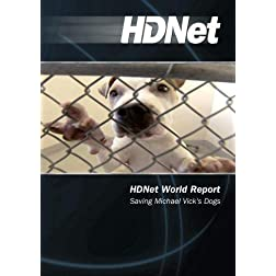 HDNet World Report #611: Saving Michael Vick's Dogs