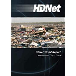 HDNet World Report #612: New Orleans' Toxic Trash