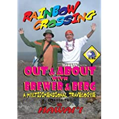 RAINBOW CROSSING - Out & About with Brewer & Berg in Hawaii