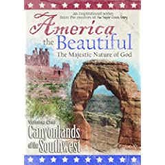 America the Beautiful: The Majestic Nature of God (Volume One: Canyonlands of the Southwest)