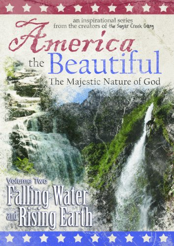 America the Beautiful: The Majestic Nature of God (Volume Two: Falling Water and Rising Earth)