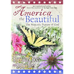 America the Beautiful: The Majestic Nature of God (Volume Three: Blossoms, Bees, and Butterflies)