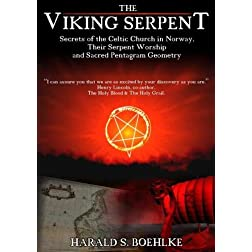 The Viking Serpent; Secrets of the Celtic Church in Norway and Sacred Pentagram Geometry