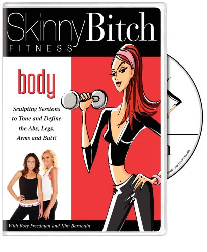 Skinny Bitch Fitness: Body