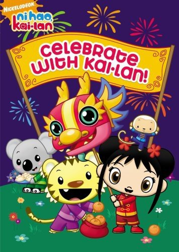 Ni Hao Kai-Lan - Celebrate With Kai-Lan (Fullscreen)