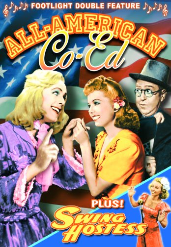 Musical Double Feature: All-American Co-Ed (1941) / Swing Hostess (1944)