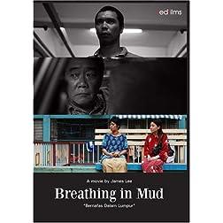 Breathing in Mud (Bernafas Dalam Lumpur)