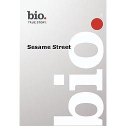 Biography -- Biography Sesame Street