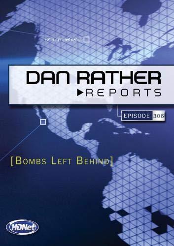Dan Rather Reports #306: Bombs Left Behind