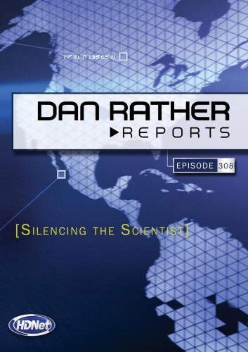 Dan Rather Reports #308: Silencing the Scientist