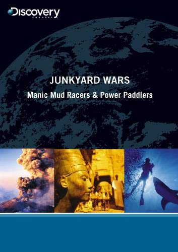 Junkyard Wars - Manic Mud Racers & Power Paddlers
