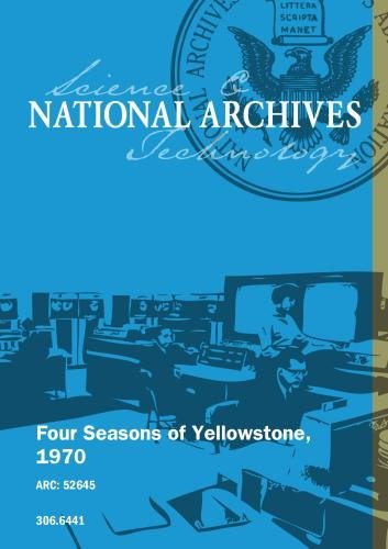 Four Seasons of Yellowstone, 1970
