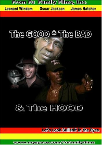 The GOOD, The BAD & The HOOD.