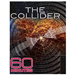60 Minutes - The Collider (September 28, 2008)