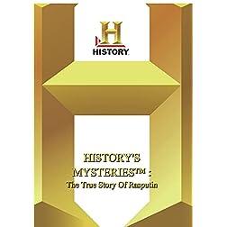 History -- History's Mysteries : True Story Of Rasputin, The