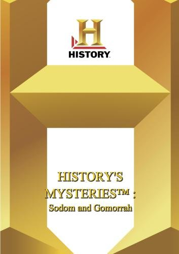 History -- History's Mysteries Sodom and Gomorrah