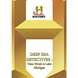 History --  Deep Sea Detectives Train Wreck in Lake Michigan
