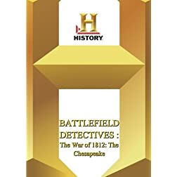 History -- : Battlefield Detectives The War of 1812: The Chesapeake