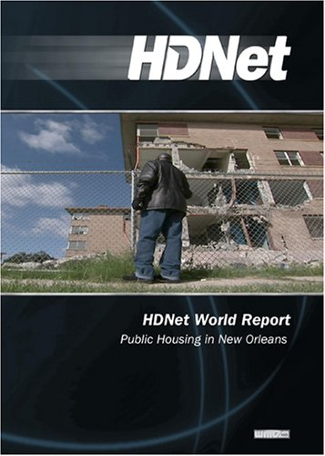 HDNet World Report #606: Public Housing in New Orleans (WMVHD DVD & SD DVD 2 Disc Set)