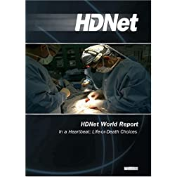 HDNet World Report #607: In a Heartbeat: Life-or-Death Choices (WMVHD DVD & SD DVD 2 Disc Set)