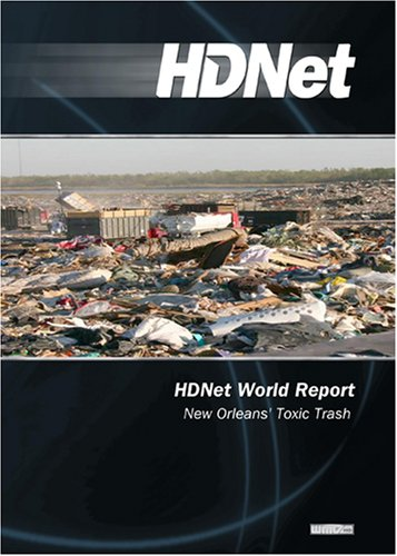 HDNet World Report #612: New Orleans' Toxic Trash (WMVHD DVD & SD DVD 2 Disc Set)